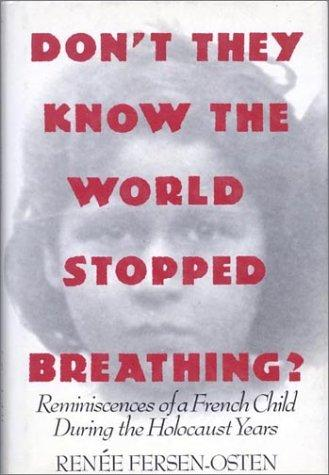 Don't they know the world stopped breathing? by Renée Fersen-Osten