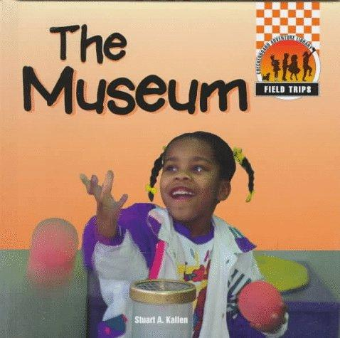 The museum by Stuart A. Kallen
