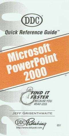 PowerPoint 2000 Quick Reference Guide (Quick Reference Guides) by Jeff Grisenthwaite