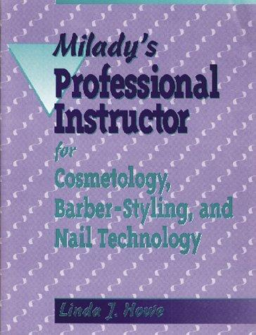 Milady's professional instructor by Linda J. Howe