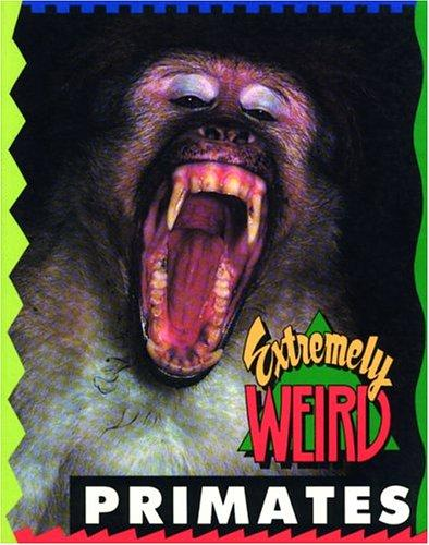 Extremely Weird Primates (Extremely Weird)