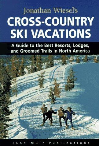 Jonathan Wiesel's cross-country ski vacations by Jonathan Wiesel, Dianna Delling