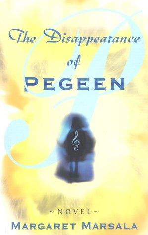 The disappearance of Pegeen by Margaret Marsala