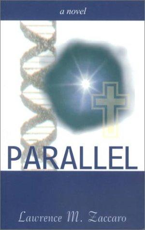 Parallel by Lawrence M. Zaccaro