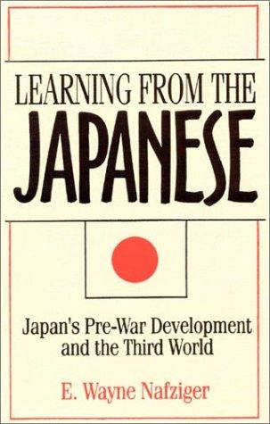 Learning from the Japanese by E. Wayne Nafziger