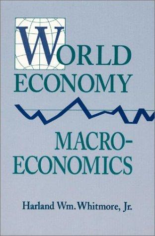 World economy macroeconomics by Harland Wm Whitmore