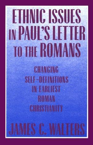 Ethnic issues in Paul's letter to the Romans by James C. Walters