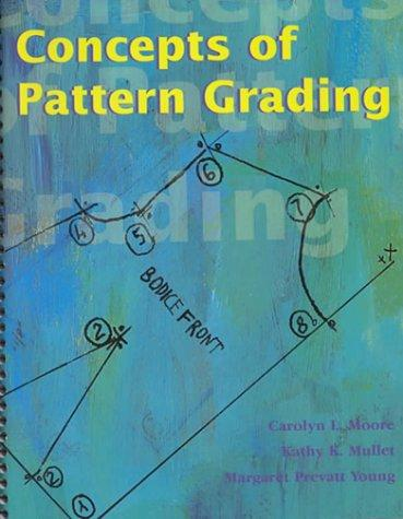Concepts of pattern grading by Carolyn L. Moore