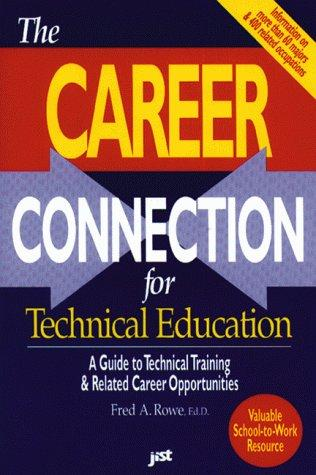 The career connection for technical education by Fred A. Rowe
