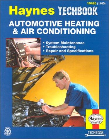 The Haynes Automotive Heating & Air Conditioning Systems Manual/1480 by John Harold Haynes