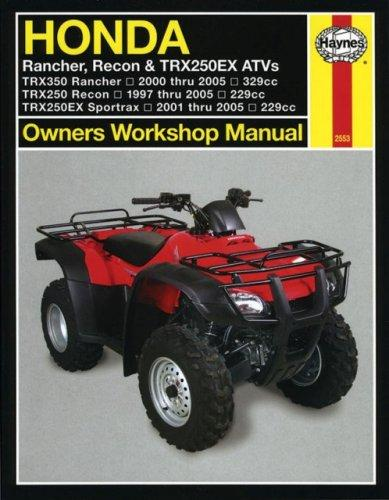 HONDA RANCHER, RECON & TRX250EX ATVS, 1997 THRU 2005 (Owners Workshop Manual) by John Harold Haynes