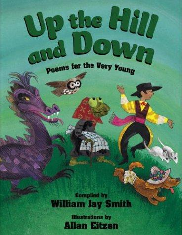 Up the hill and down by William Jay Smith, Allan Eitzen