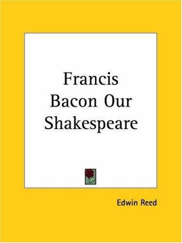 Francis Bacon Our Shakespeare