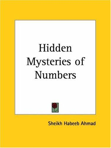 Hidden Mysteries of Numbers by Sheikh Habeeb Ahmad