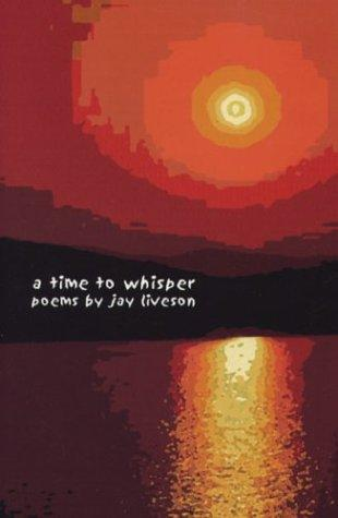 Time to Whisper Poems by Jay Allan Liveson
