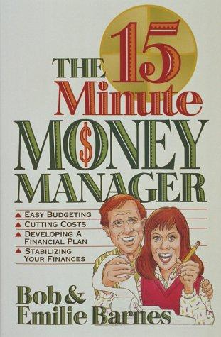 The 15 minute money manager by Robert Greeley Barnes
